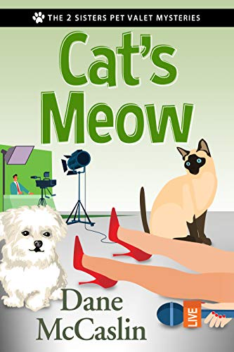 Cat's Meow (The 2 Sisters Pet Valet Mysteries) by [Dane McCaslin]