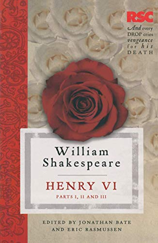 Henry VI, Parts I, II and III (The RSC Shakespeare)