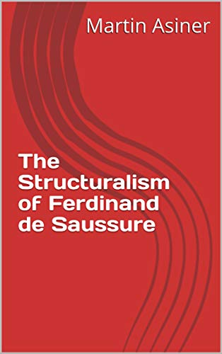 The Structuralism of Ferdinand de Saussure (Modern Literary Theory) (English Edition)