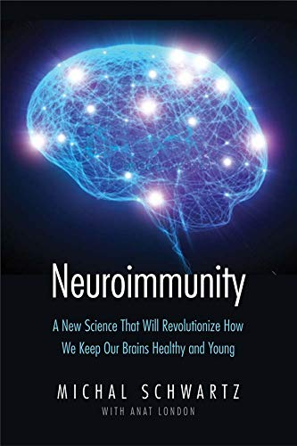 Image of Neuroimmunity: A New Science That Will Revolutionize How We Keep Our Brains Healthy and Young