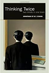 Thinking Twice: Two minds in one brain Hardcover