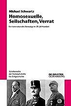 Homosexuelle, Seilschaften, Verrat: Ein transnationales Stereotyp im 20. Jahrhundert (Schriftenreihe der Vierteljahrshefte für Zeitgeschichte 118) (German Edition)