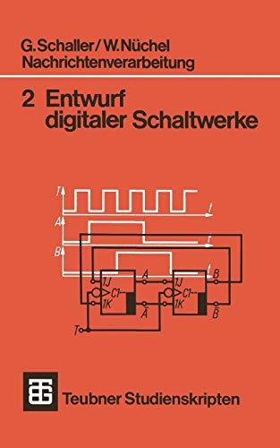 Nachrichtenverarbeitung 2 Entwurf Digitaler Schaltwerke (Teubner Studienskripte Technik) (German Edition)
