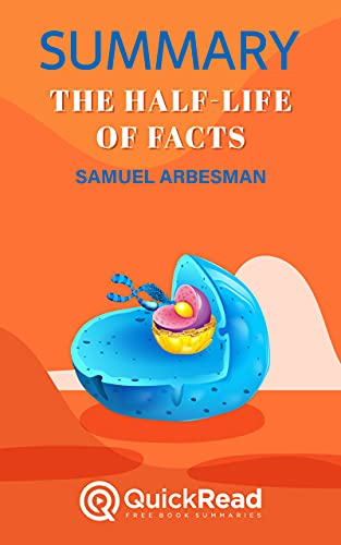 Summary of The Half-Life of Facts by Samuel Arbesman (English Edition)