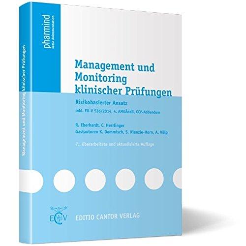 Management und Monitoring klinischer Prüfungen: Risikobasierter Ansatz inkl. EU-V 536/2014, 4. AMGÄndG, GCP-Addendum (pharmind serie dokumentation)