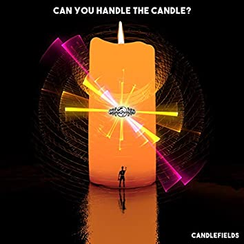 Can You Handle the Candle?