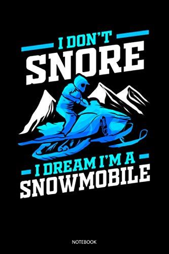 I Don't Snore I Dream I'm A Snowmobile Notebook: Liniertes Notizbuch A5 - Schnee Motorcycle Notizheft I Motorschlitten Schnarchen Schneemobil Geschenk
