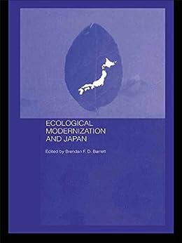 [Brendan F.D. Barrett]のEcological Modernisation and Japan (English Edition)
