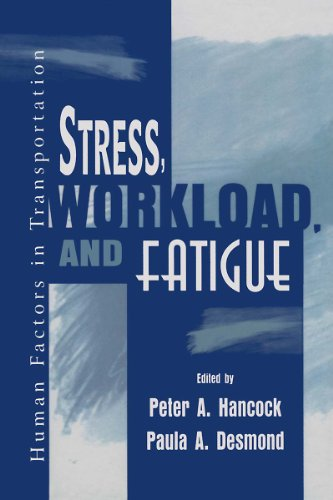 Stress, Workload, and Fatigue (Volume in the Human Factors in Transportation Series) (English Edition)