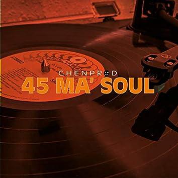 45 Ma Soul