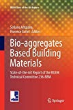 Bio-aggregates Based Building Materials: State-of-the-Art Report of the RILEM Technical Committee 236-BBM (RILEM State-of-the-Art Reports)