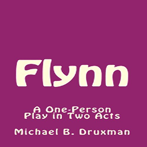 Flynn: A One-Person Play in Two Acts audiobook cover art