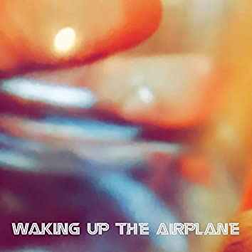 Waking Up the Airplane
