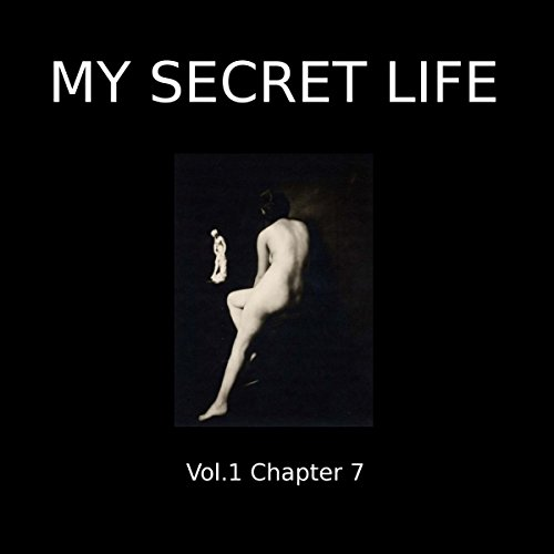 My Secret Life: Volume One Chapter Seven cover art