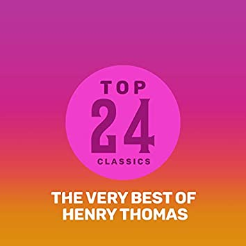 Top 24 Classics - The Very Best of Henry Thomas