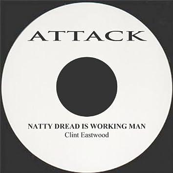 Natty Dread Is Working Man
