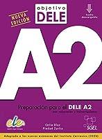 Objetivo DELE A2 - Nueva edición: Preparación para el DELE A2 con soluciones y transcripciones. Adaptado a los nuevos exámenes del Instituto Cervantes (2020) / Buch + Audios online