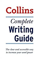 Complete Writing Guide: The Clear and Accessible Way to Increase Your Word Power (Collins)