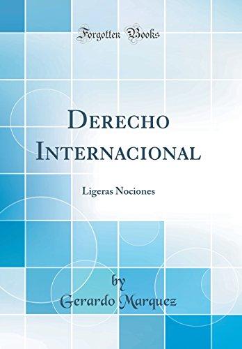 Derecho Internacional: Ligeras Nociones (Classic Reprint)