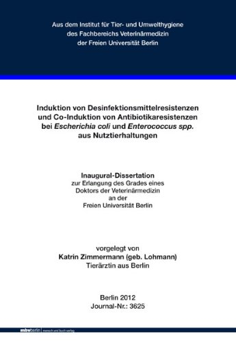 Induktion von Desinfektionsmittelresistenzen und Co-Induktion von Antibiotikaresistenzen bei Escherichia coli und Enterococcus spp. aus Nutztierhaltungen