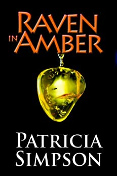 Raven in Amber by [Patricia Simpson]
