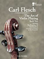 The Art of Playing Violin: Artistic Realization and Instruction, Book 2