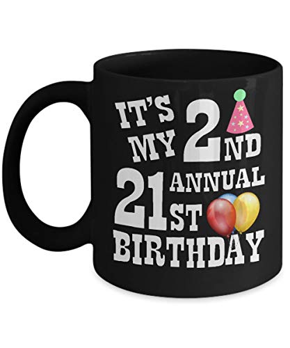 It's My 2nd Annual 21st Birthday Funny Novelty Coffee Mug Acrylic Black 11oz Bday Present