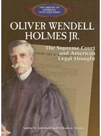 [( Oliver Wendell Holmes Jr:: The Supreme Court and American Legal Thought )] [by: Sophie W Littlefield] [Aug-2005]