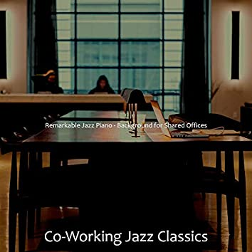Remarkable Jazz Piano - Background for Shared Offices