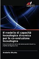 Il modello di capacità tecnologica dinamica per la co-evoluzione tecnologica: Caso di studio dei servizi di localizzazione basati su A-GPS nel Regno Unito