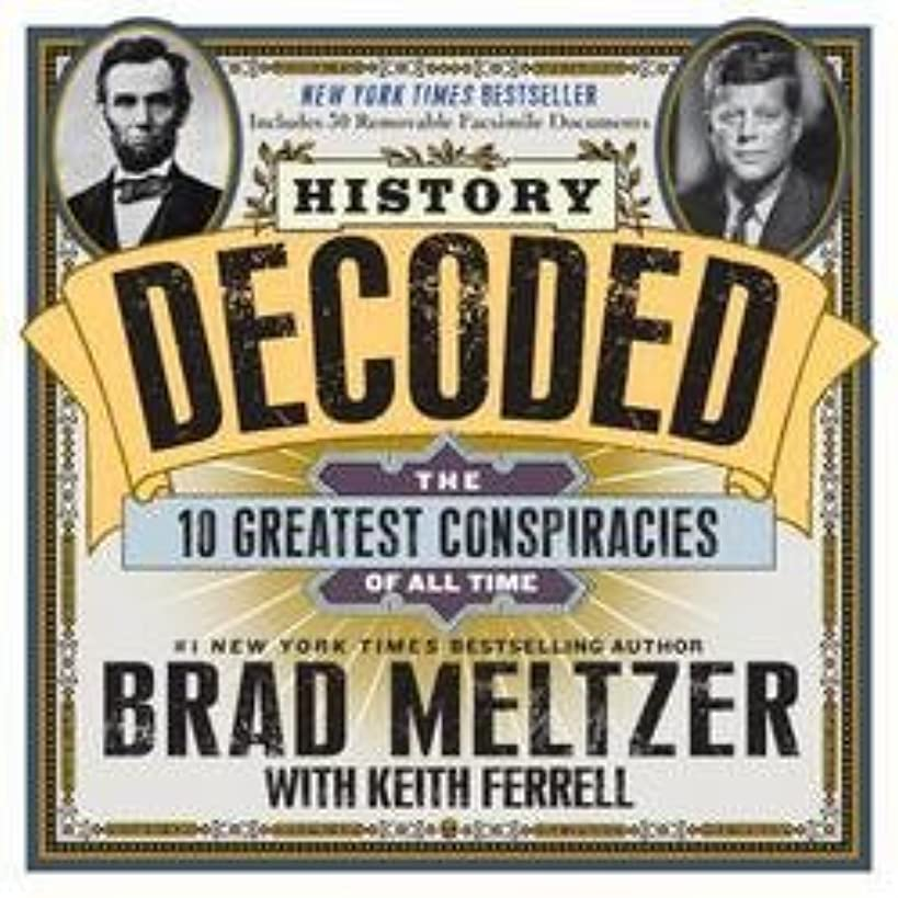 Brad Meltzer: History Decoded : The Ten Greatest Conspiracies of All Time (Hardcover); 2013 Edition