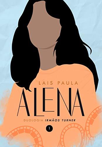 ALENA (Duologia Irmãos Turner Livro 1)