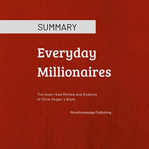 Summary: Everyday Millionaires: The Must-Read Review and Analysis of Chris Hogan 's Book audiobook cover art