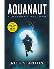 Aquanaut: A Life Beneath The Surface – The Inside Story of the Thai Cave Rescue