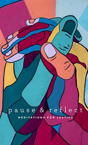 Pause & Reflect: Meditations for Justice (Pause & Reflect Series Book 3) (English Edition)