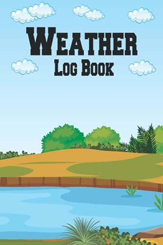 Weather Log Book: A First Weather Book for Kids.If you're looking for weather From Cloud Atlases to Climate Change