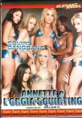 ANNETTE E L'ORGIA SQUIRTING Squirt Gangbang 2 (Lesbo - Elegant angel) [DVD]