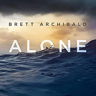 Alone     Lost Overboard in the Indian Ocean              By:                                                                                                                                 Brett Archibald                               Narrated by:                                                                                                                                 Byron Mondahl                      Length: 10 hrs and 25 mins     73 ratings     Overall 4.2