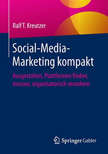Kreutzer, Ralf T.: Social-Media-Marketing kompakt