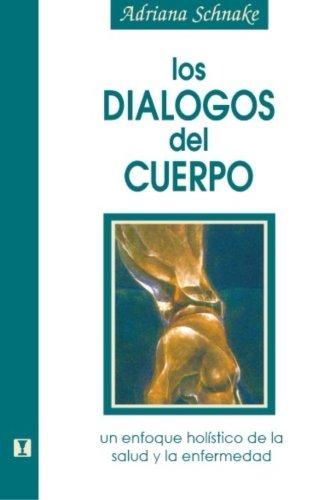 Los Dialogos del Cuerpo: Un enfoque holístico de la salud y la enfermedad (Spanish Edition)