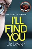 I'll Find You: The most pulse-pounding thriller you'll read this year from the bestselling author of DON'T WAKE UP (English Edition)