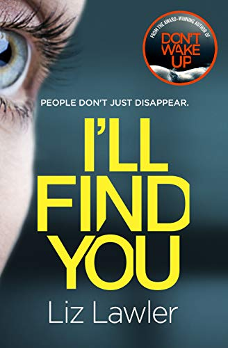 I\'ll Find You: The most pulse-pounding thriller you\'ll read this year from the bestselling author of DON\'T WAKE UP (English Edition)