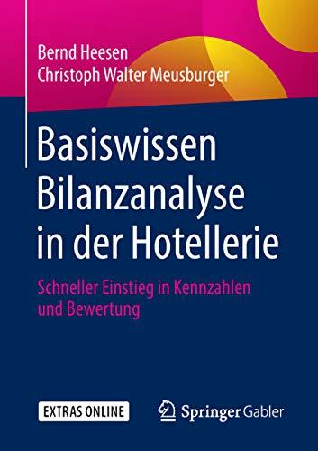 Basiswissen Bilanzanalyse in der Hotellerie: Schneller Einstieg in Kennzahlen und Bewertung
