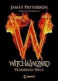 James Patterson: Witch & Wizard - Verlorene Welt