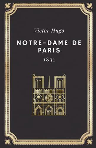 Notre-Dame de Paris | Victor Hugo: Texte intégral (Annoté d'une biographie) | Format 13,97 cm x 21,59 cm