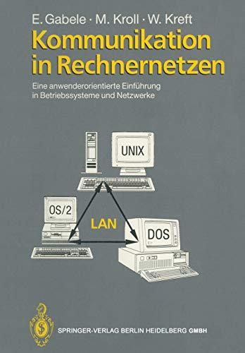 Kommunikation in Rechnernetzen: Eine anwenderorientierte Einführung in Betriebssysteme und Netzwerke