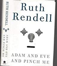 2001 1ST EDITION RUTH RENDELL MYSTERY ADAM & EVE AND PINCH ME WITH DUST JACKET