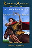 Kingdom Armenia Vol. 1: Rise of Tigran the Great: Part 3: Beneath the Eagles Shadow