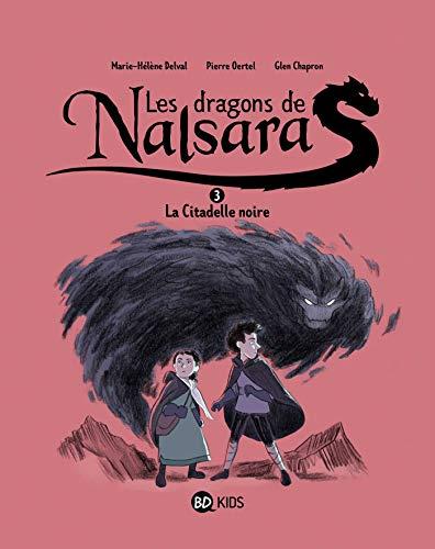 Les dragons de Nalsara, Tome 03 : La citadelle noire