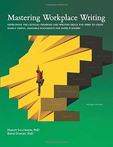 Mastering Workplace Writing (Second Edition): Developing the critical-thinking and writing skills you need to craft high